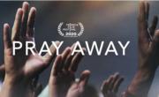Pray Away Documentary Picked Up by Netflix